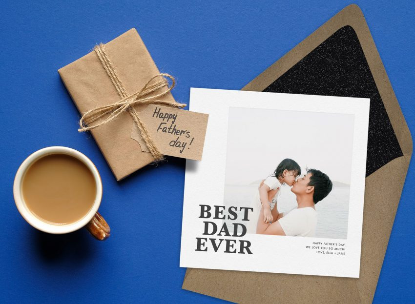 """Father's Day card reading """"Best Dad Ever"""" with a sweet photo of a dad and his child."""