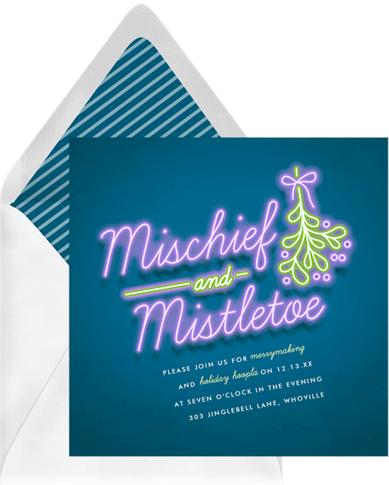 """A holiday party invitation with """"Mischief and Mistletoe"""" written in neon lettering"""